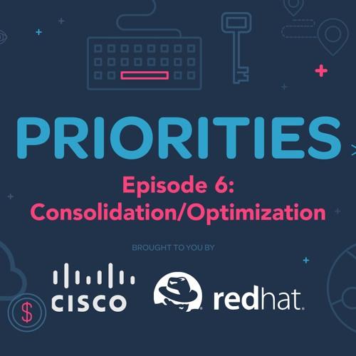 Priorities — Episode 6: Consolidation/Optimization