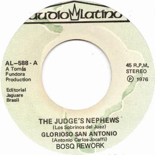 Los Sobrinos Del Juez - Glorioso San Antonio (Bosq Rework)