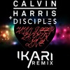 Calvin Harris ft Disciples - How Deep Is Your Love [Ikari Remix]
