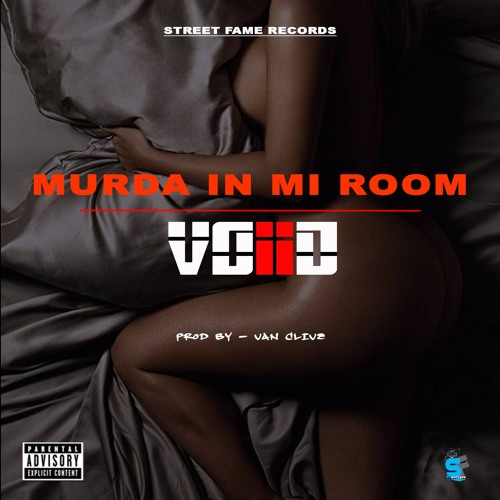 Voiid - Murda in mi room-Sensation Riddim Prod by -@vanclivesfr