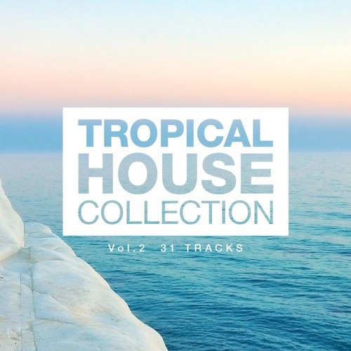 Tropical House Tracks Collection vol.2