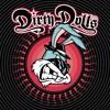 Dirty Dolls - Dirty Dolls