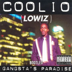 Coolio - Gangsta's Paradise (Lowiz Bootleg)