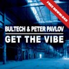 Bultech, Peter Pavlov - Get the vibe (Original Mix) [FREE DOWNLOAD]
