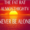 The Fat Rat - Never Be Alone [Chill]