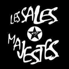 Les Sales Majestés - Sois Pauvre Et Tais - Toi !
