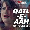 Qatl-E-Aam 2.0 (Unplugged)