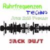 Jack Dust - [Ruhrfrequenzen Podcast Show 06/2K16]