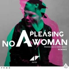Avicii - No Pleasing A Woman (Remake 80%)