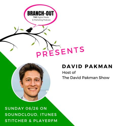 The New Digital Media Revolution & The Marketing Process Ft. David Pakman
