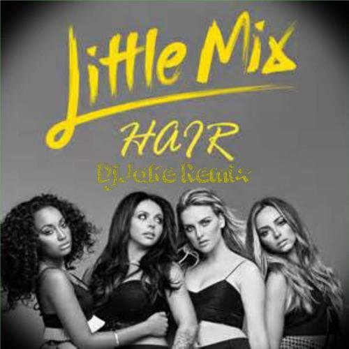 Hair_Little Mix(DjJake Remix)