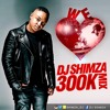 We Love DJ Shimza | 300K Mix