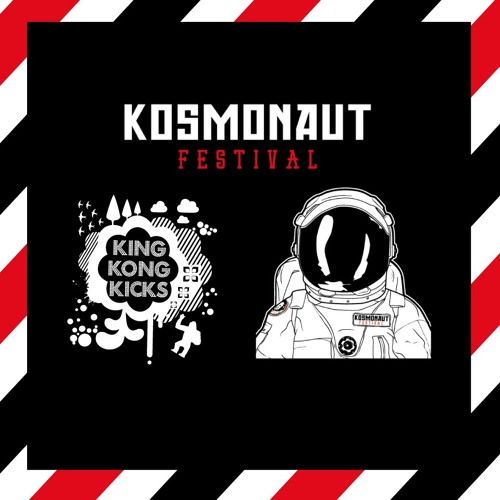 KING KONG KICKS // ► KOSMONAUT FESTIVAL 2016
