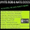 White Bob & Nate Dogg - 45 Seconds, The Black & White Mixtape Sampler (2016)