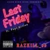 Last Friday (ft. PapiAction) (explicit)