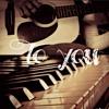 To You (piano & guitar)