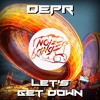 DEPR - Let´s Get Down (Original Mix)