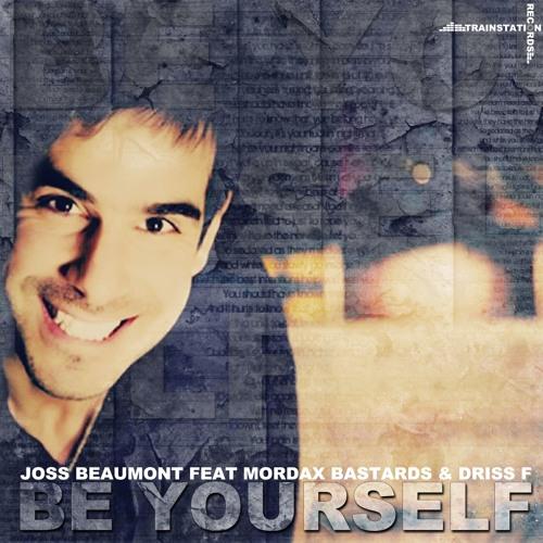 Joss Beaumont Feat. Mordax Bastards & Driss F - Be Yourself (UDC Remix)