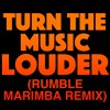 Turn The Music Louder (Marimba Remix)