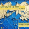 Deep Xcape And Mr Deep Ft Oscar And Les - The Morning After