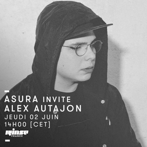Rinse FR // Mix : Asura invite Alex Autajon
