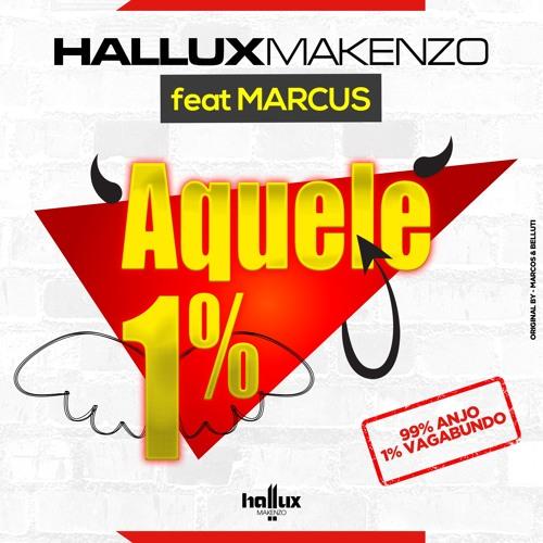 Hallux Makenzo - Aquele 1% (ft Marcus)
