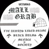 Mall Grab - I've Always Liked Grime - Unknown To The Unknown