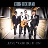 Chris Buck Band - Leave Your Light On