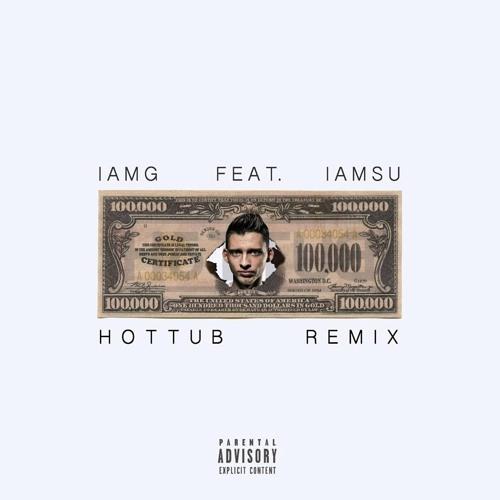 IamG ft. IAMSU! - 100 Grand (Hottub Remix)