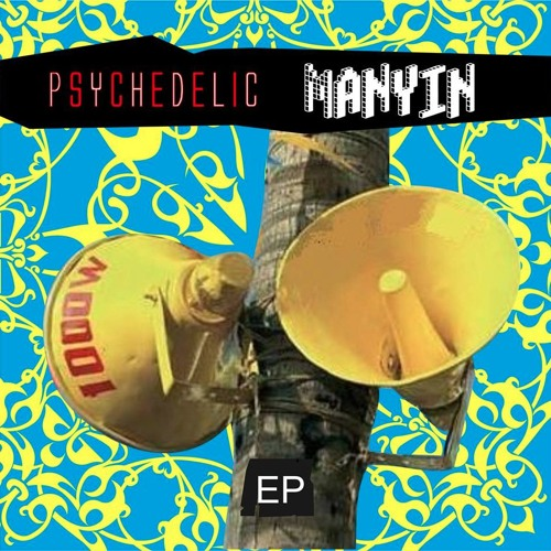 PSYCHEDELIC MANYIN EP