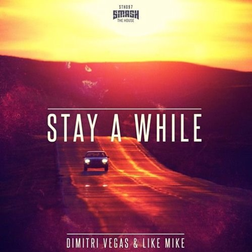 Dimitri Vegas & Like Mike - Stay A While ( Official SoundTrack )