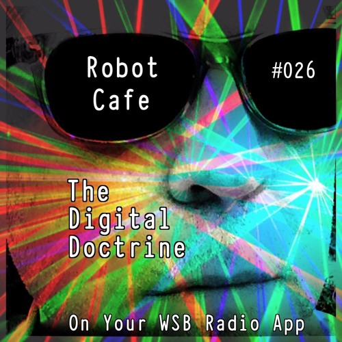 The Digital Doctrine #026 - Robot Cafe