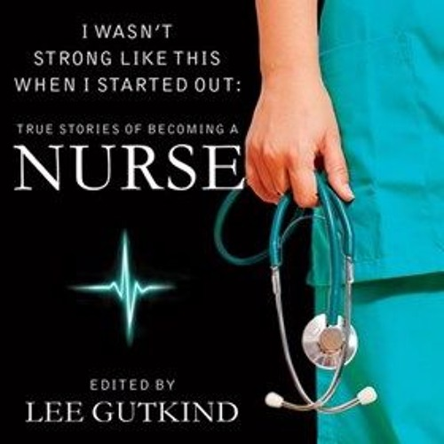 I WASN'T STRONG LIKE THIS WHEN I STARTED OUT By Lee Gutkind, Read By Tavia Gilbert