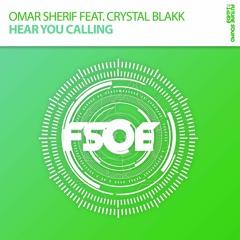 Omar Sherif Feat. Crystal Blakk - Hear You Calling *OUT NOW*