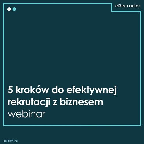 5 kroków do efektywnej rekrutacji z biznesem - webinar eRecruiter