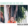 SUMMERTIME IN THE LBC X DOVE SHACK X  RACELLA COVER