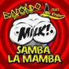 Bacondo - Samba La Mamba (MILK Remix)