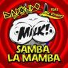 Bacondo - Samba La Mamba (MILK Remix)
