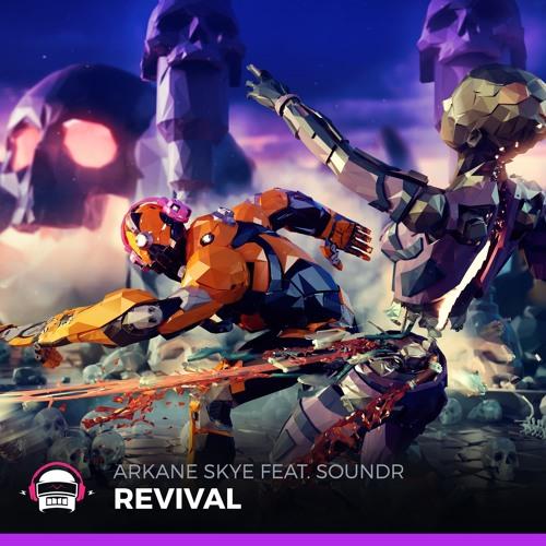 Thumbnail Arkane Skye Revival Feat Soundr