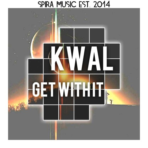 Kwal - Get With It (Original Mix)