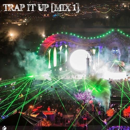 TRAP IT UP [MIX 1]