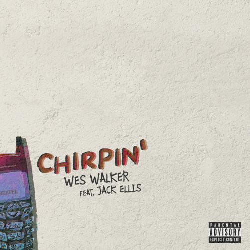 Chirpin' (Remix)feat. Jack Ellis [prod By Herbie Hu$tle] ~ Wes Walker