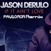 Jason Derulo   If It Aint Love (Paulo Mor Remix)