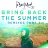 Rain Man - Bring Back The Summer (Arpex Remix)