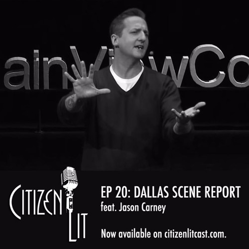 Episode 20: Dallas Scene Report feat. Jason Carney