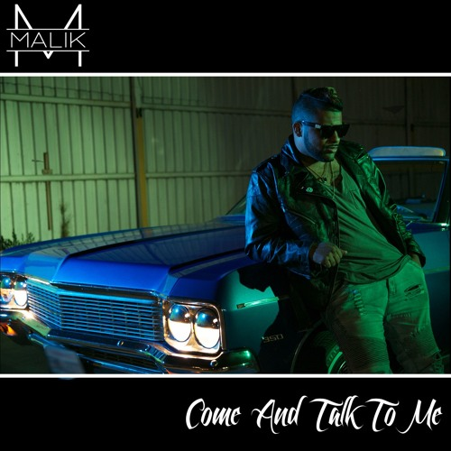 Malik - Come And Talk To Me