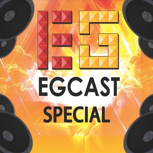 EG Cast Special - رحلتنا لعالم E3