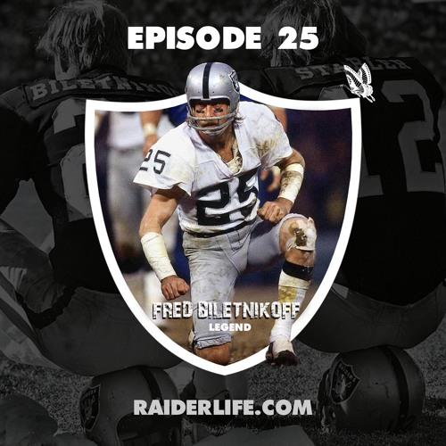 Episode 25 | #25 Fred Biletnikoff Special Guest
