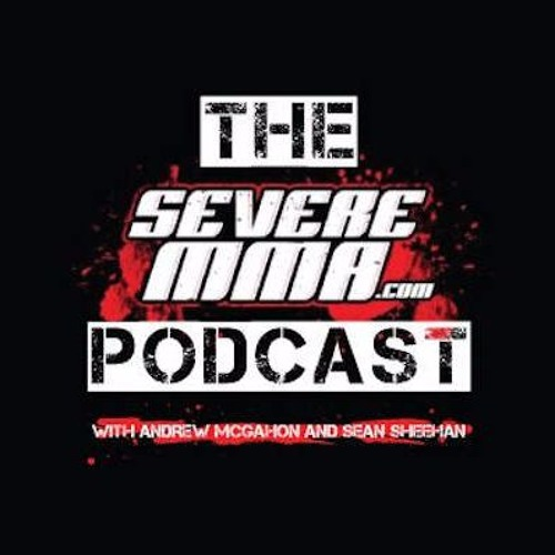 Episode 74 - Severe MMA Podcast