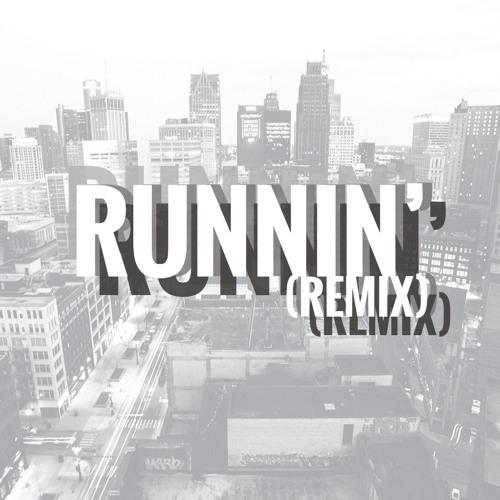 Runnin' (Remix)(prod. Miles Fader)